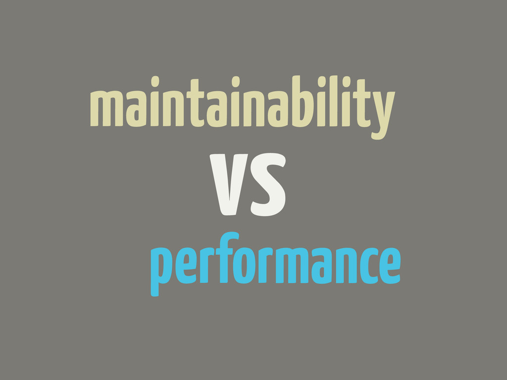 vs maintainability performance