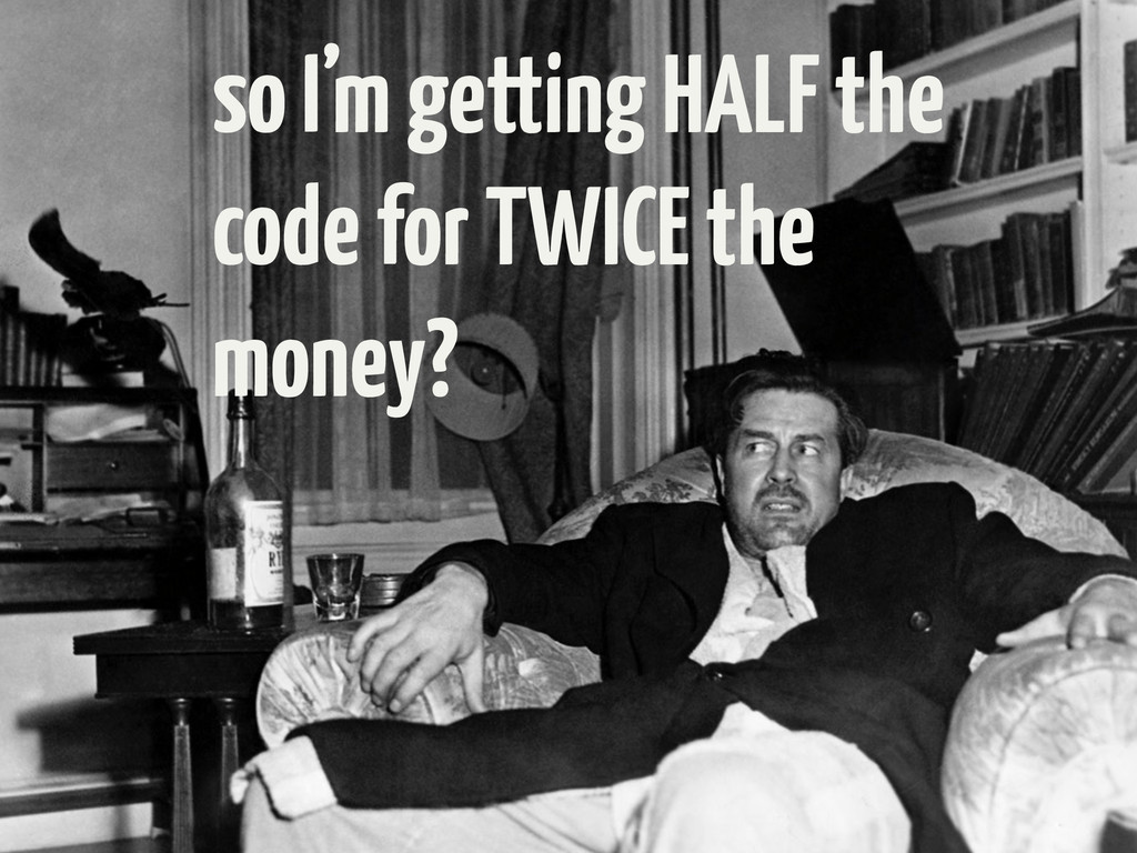 so I'm getting HALF the code for TWICE the mone...