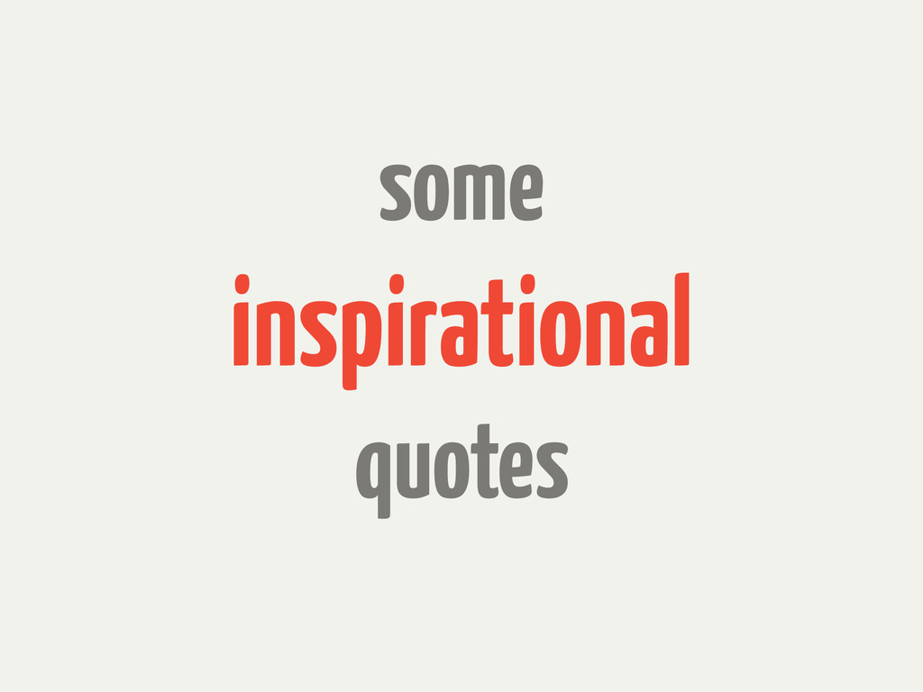 some inspirational quotes