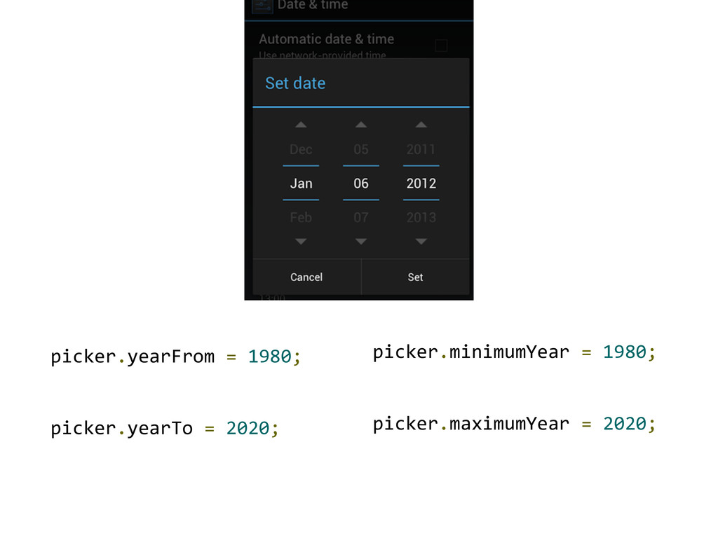 picker.yearFrom = 1980; picker.yearTo = 2020; p...