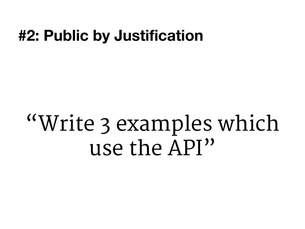 """Write 3 examples which use the API"" #2: Public..."