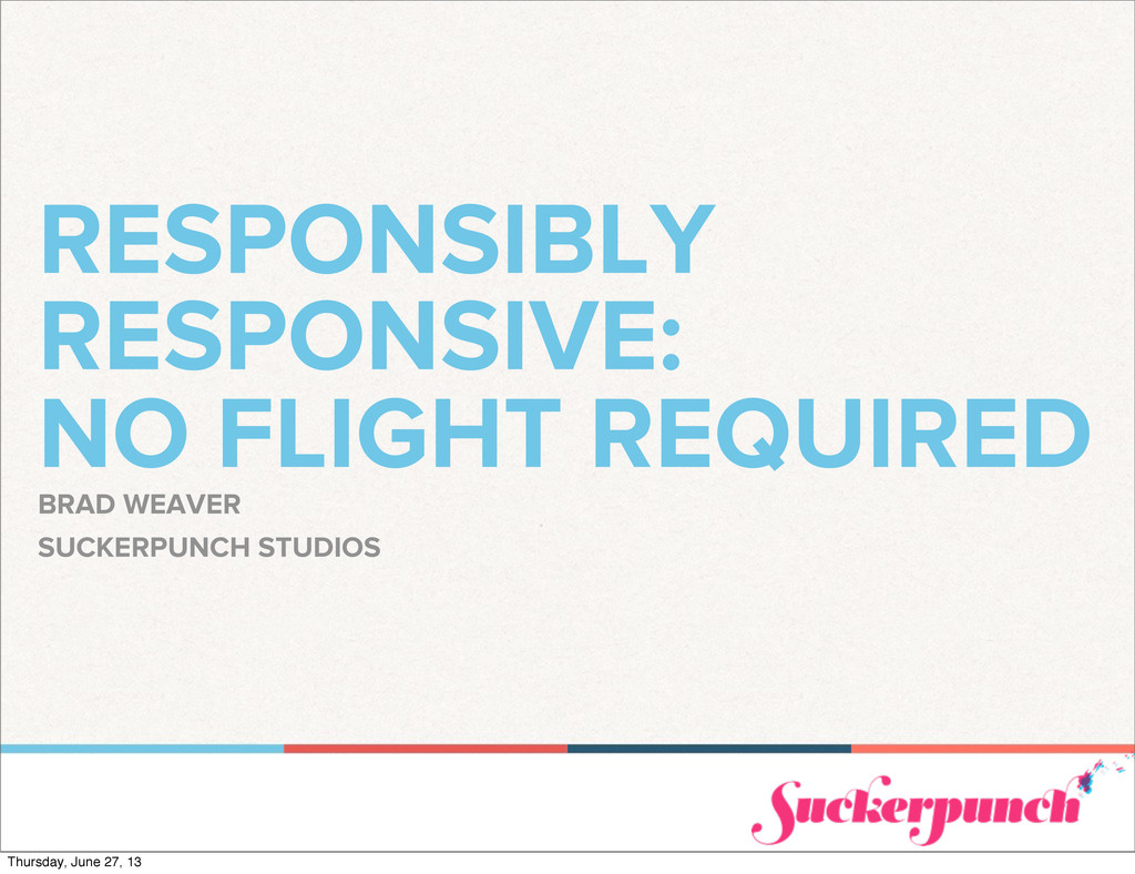RESPONSIBLY RESPONSIVE: NO FLIGHT REQUIRED BRAD...
