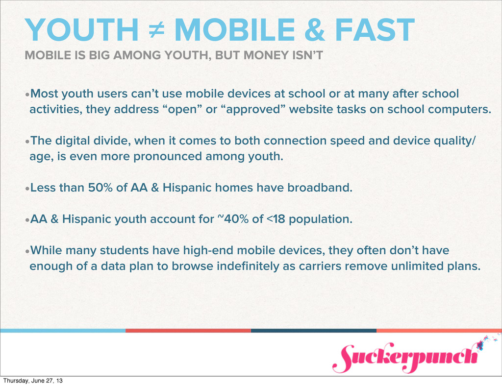 •Most youth users can't use mobile devices at s...