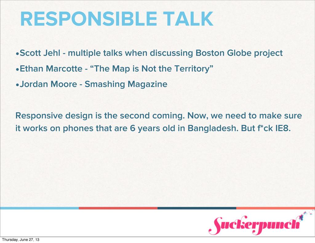 RESPONSIBLE TALK •Scott Jehl - multiple talks w...