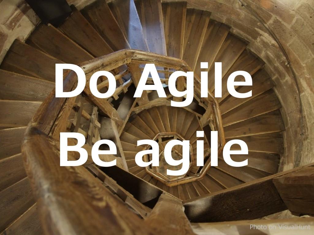 Photo on VisualHunt Do Agile Be agile
