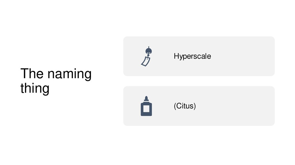 The naming thing Hyperscale (Citus)