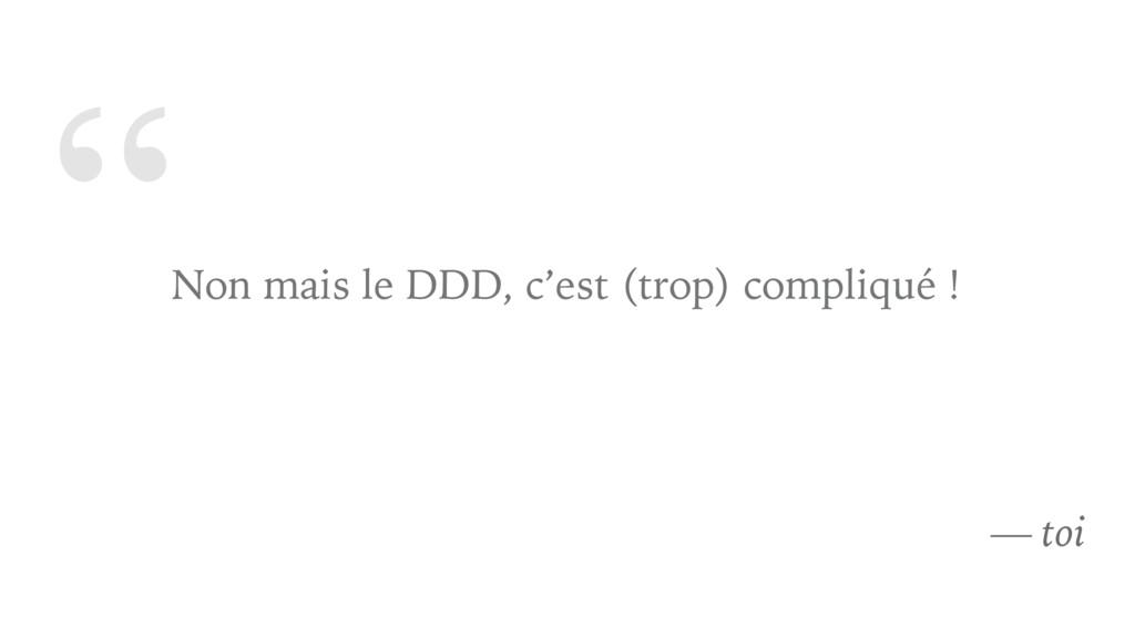 """"""" Non mais le DDD, c'est (trop) compliqué ! — t..."""