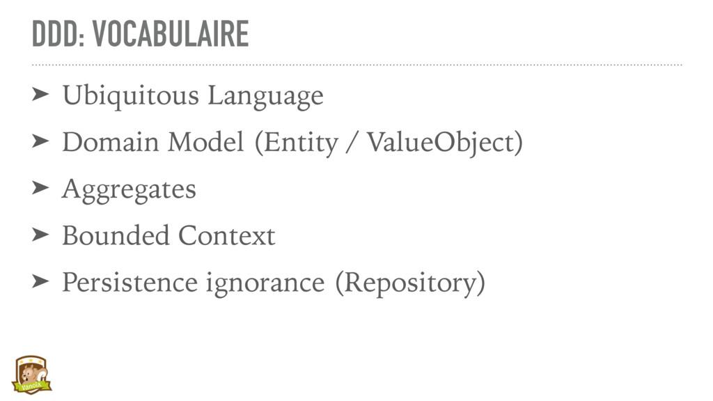 DDD: VOCABULAIRE ➤ Ubiquitous Language ➤ Domain...