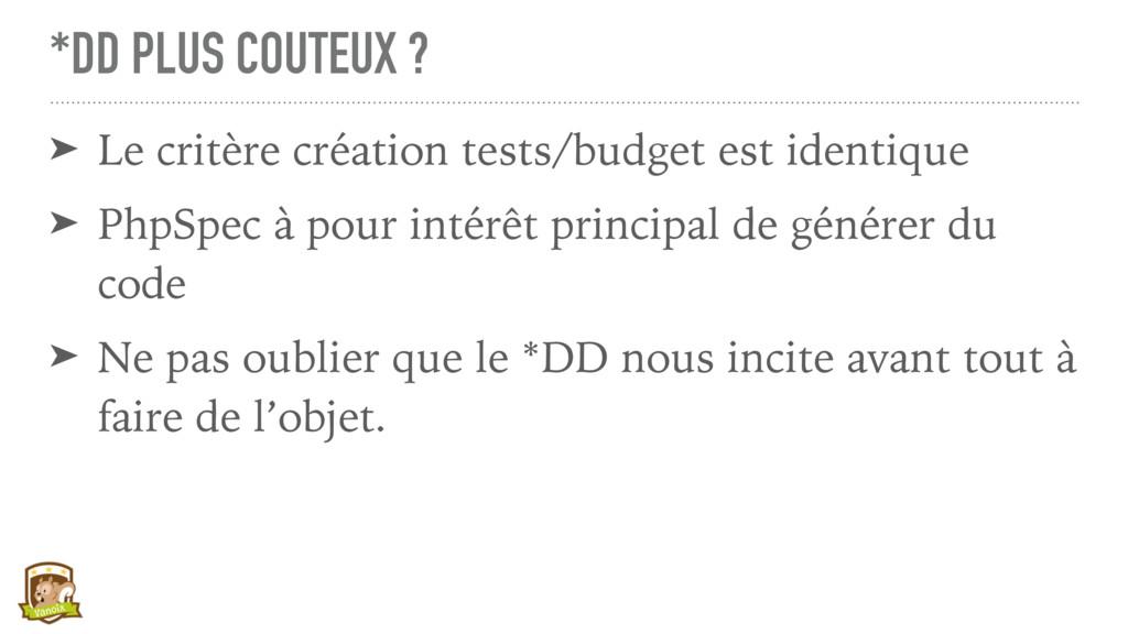 *DD PLUS COUTEUX ? ➤ Le critère création tests/...