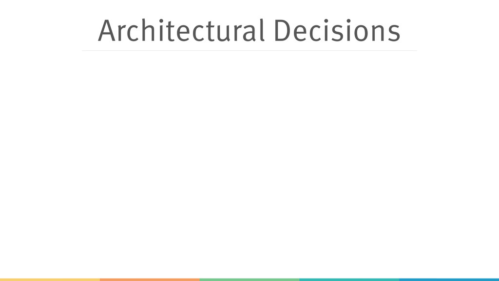 Architectural Decisions