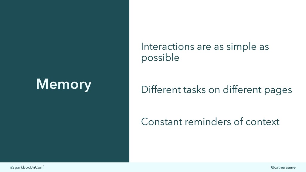 #SparkboxUnConf @catheraaine Memory Interaction...