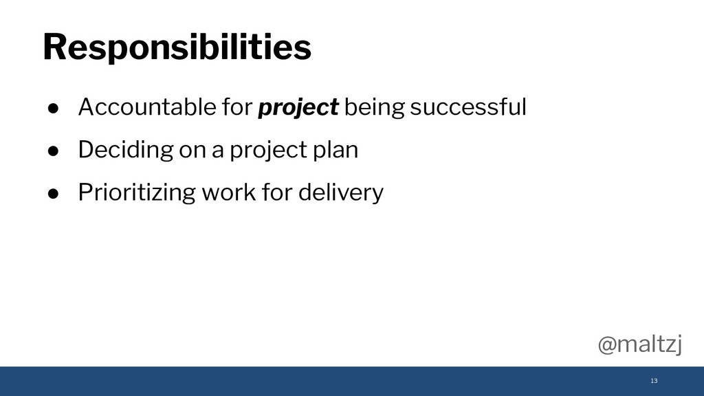 @maltzj ● Accountable for project being success...