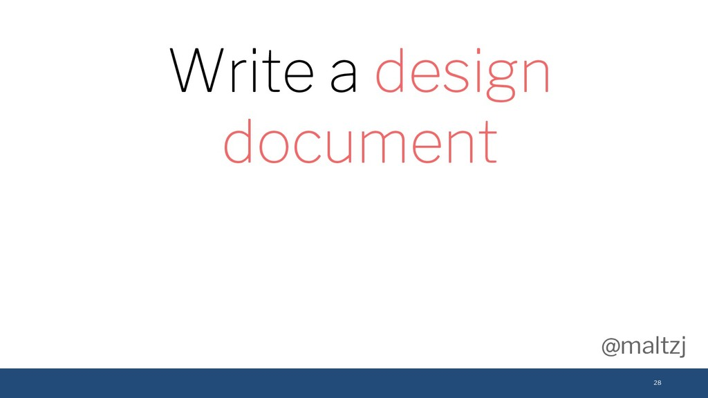 @maltzj 28 Write a design document