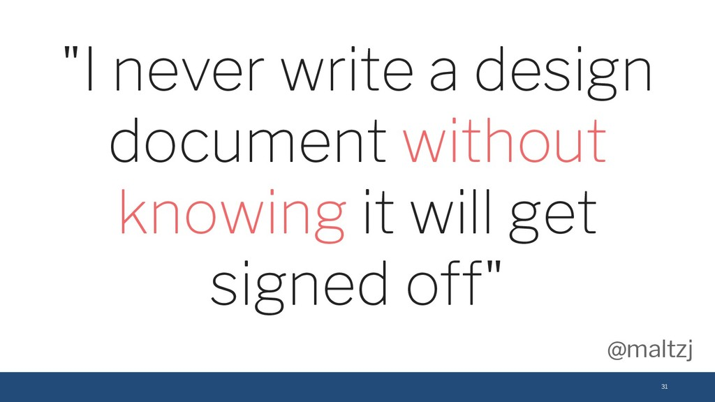 "@maltzj 31 ""I never write a design document wit..."