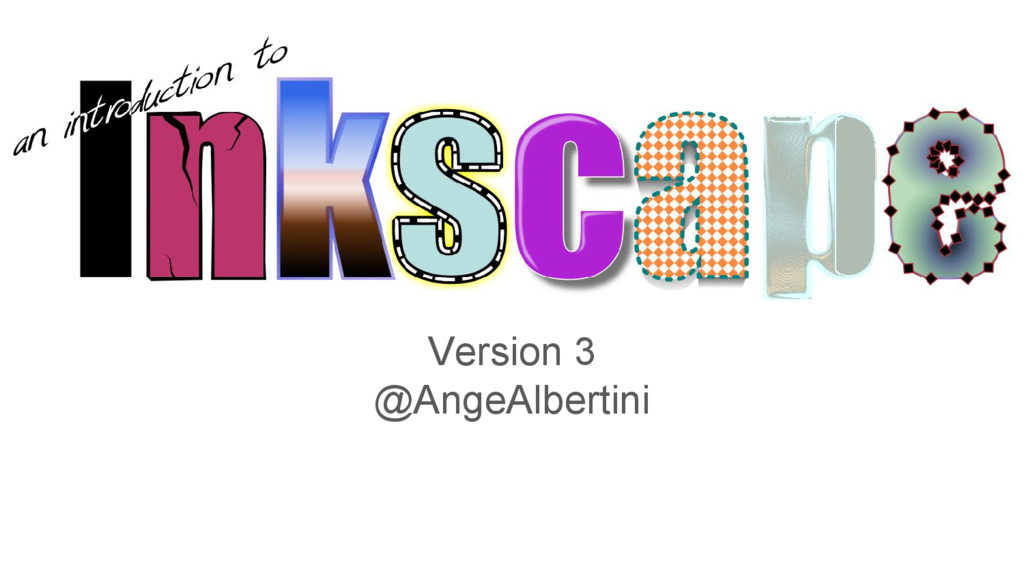 An introduction to Inkscape Version 3 @AngeAlbe...