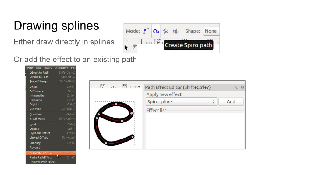 Drawing splines Either draw directly in splines...