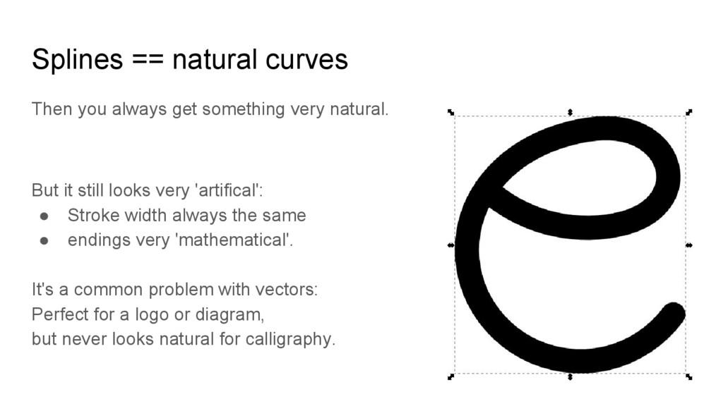 Splines == natural curves Then you always get s...