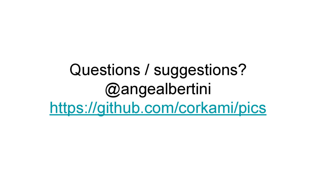 Questions / suggestions? @angealbertini https:/...