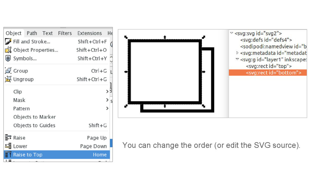 You can change the order (or edit the SVG sourc...