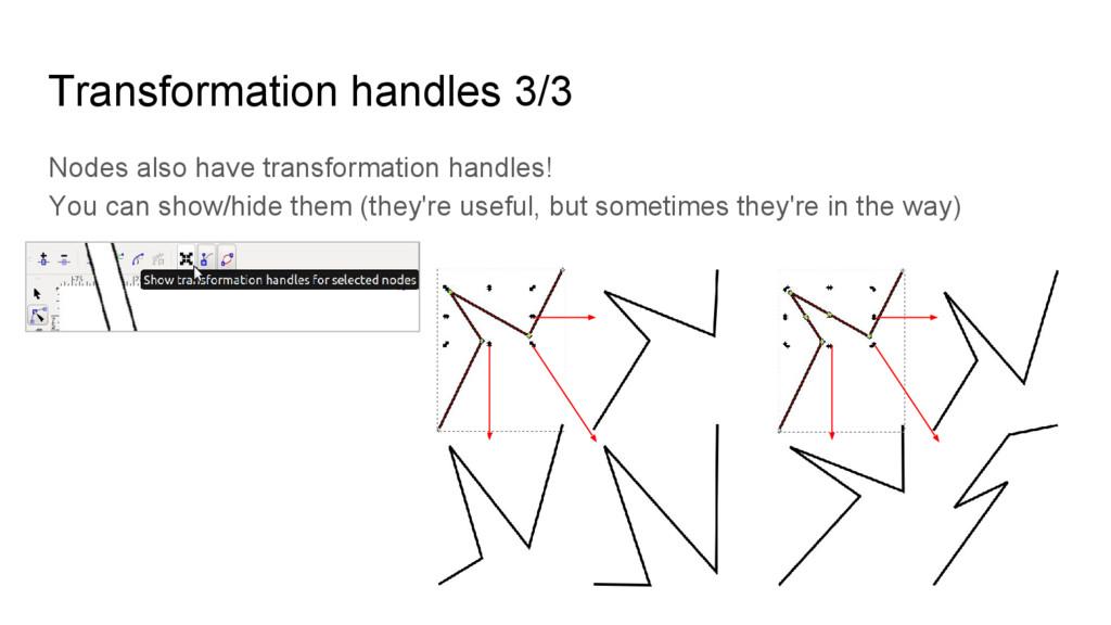 Transformation handles 3/3 Nodes also have tran...