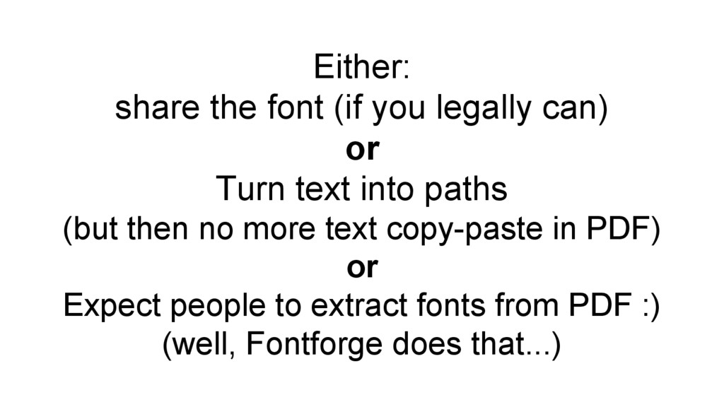Either: share the font (if you legally can) or ...