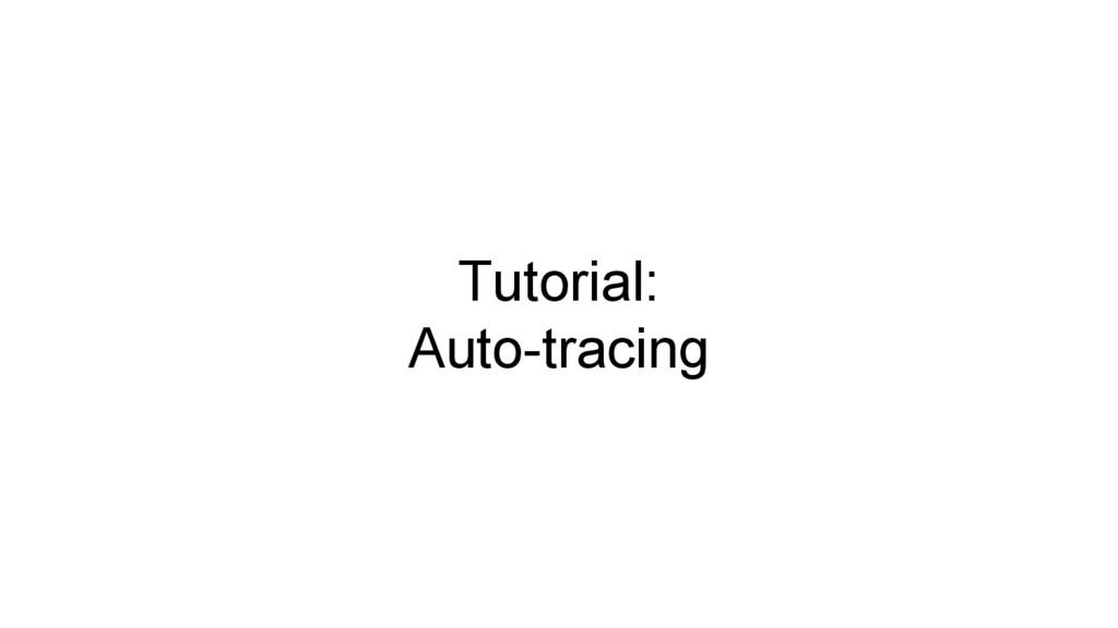 Tutorial: Auto-tracing