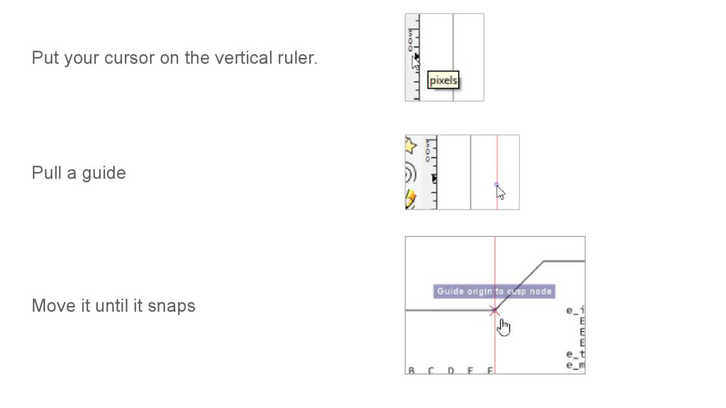 Put your cursor on the vertical ruler. Pull a g...