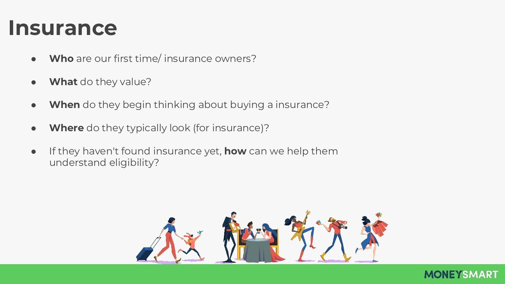 Insurance ● Who are our first time/ insurance o...