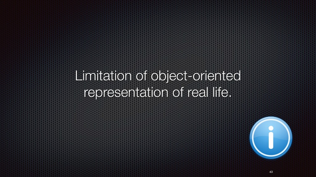 Limitation of object-oriented representation of...
