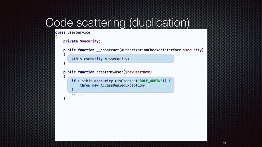 Code scattering (duplication) 51