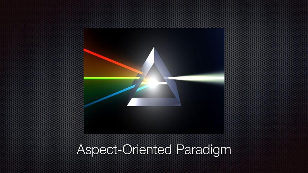 Aspect-Oriented Paradigm