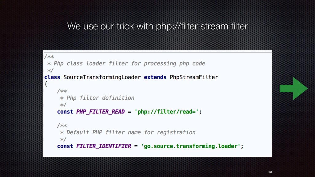 63 We use our trick with php://filter stream filt...