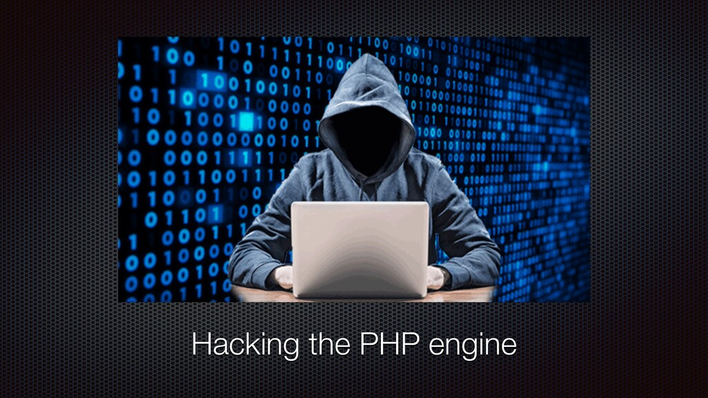 Hacking the PHP engine
