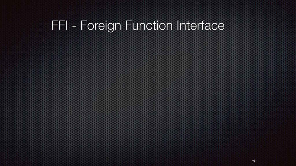 77 FFI - Foreign Function Interface