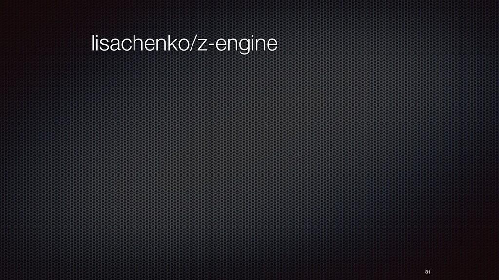 81 lisachenko/z-engine