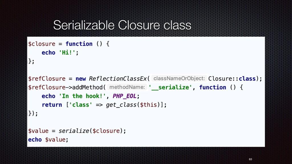83 Serializable Closure class