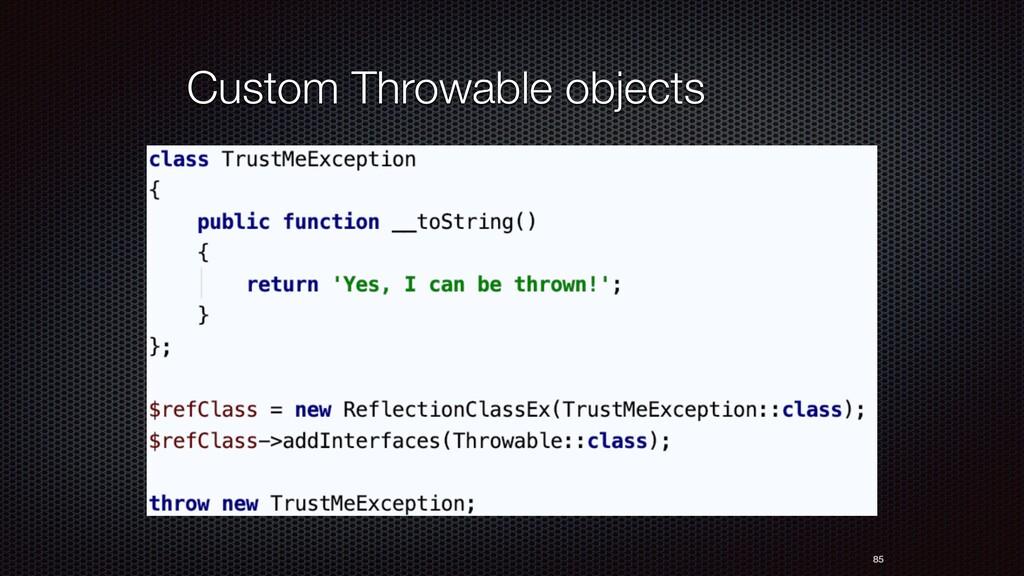 85 Custom Throwable objects