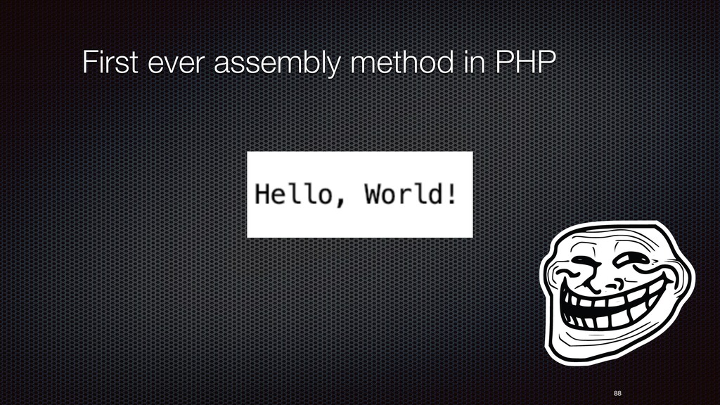 88 First ever assembly method in PHP