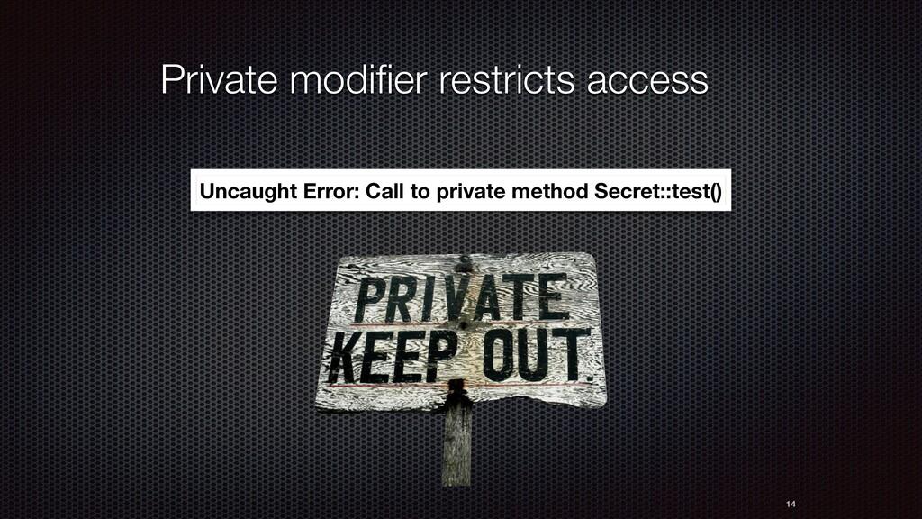 14 Private modifier restricts access Uncaught Er...