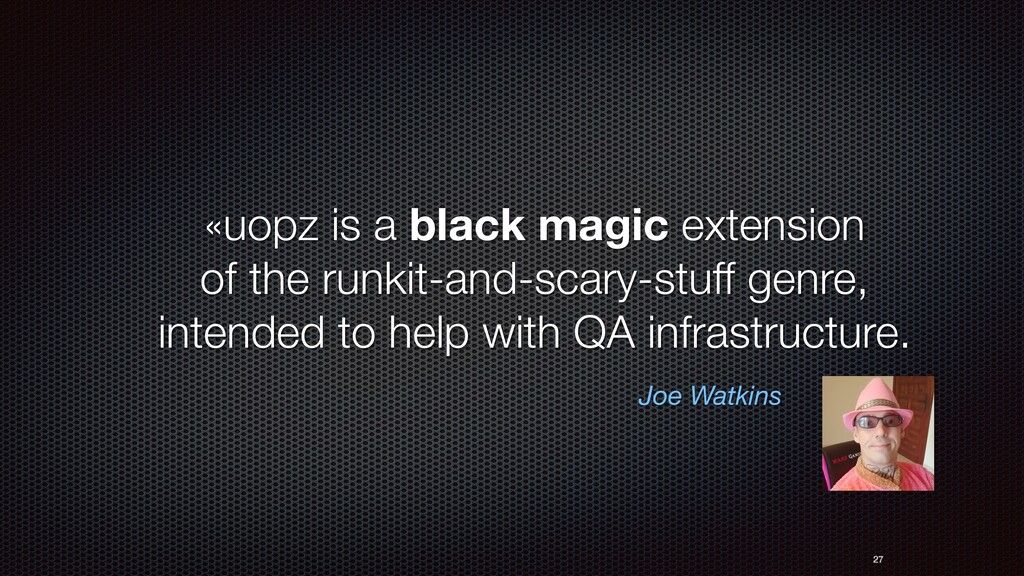 «uopz is a black magic extension of the runkit-...