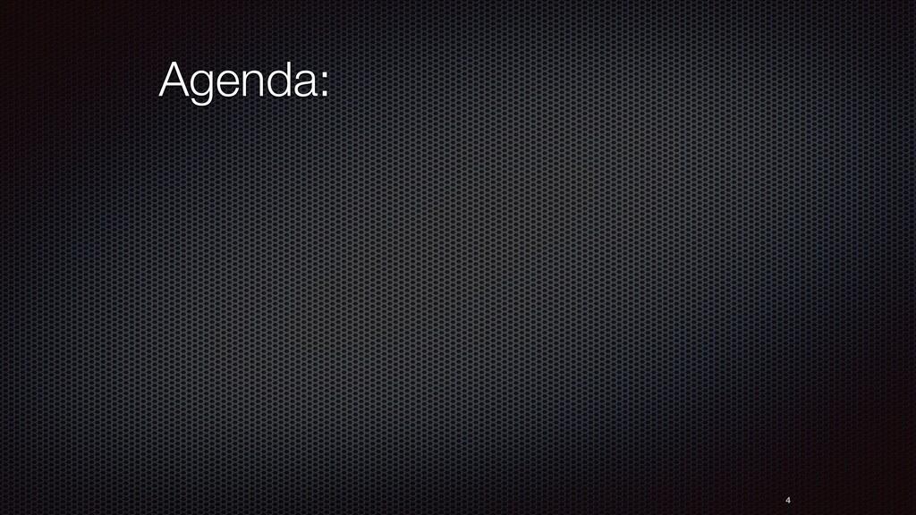 Agenda: 4