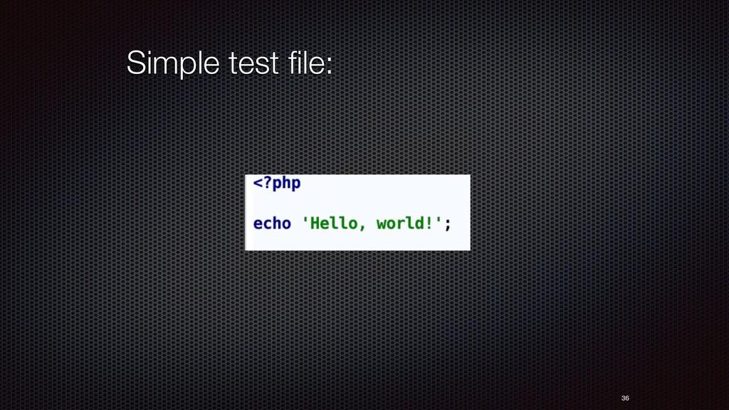36 Simple test file: