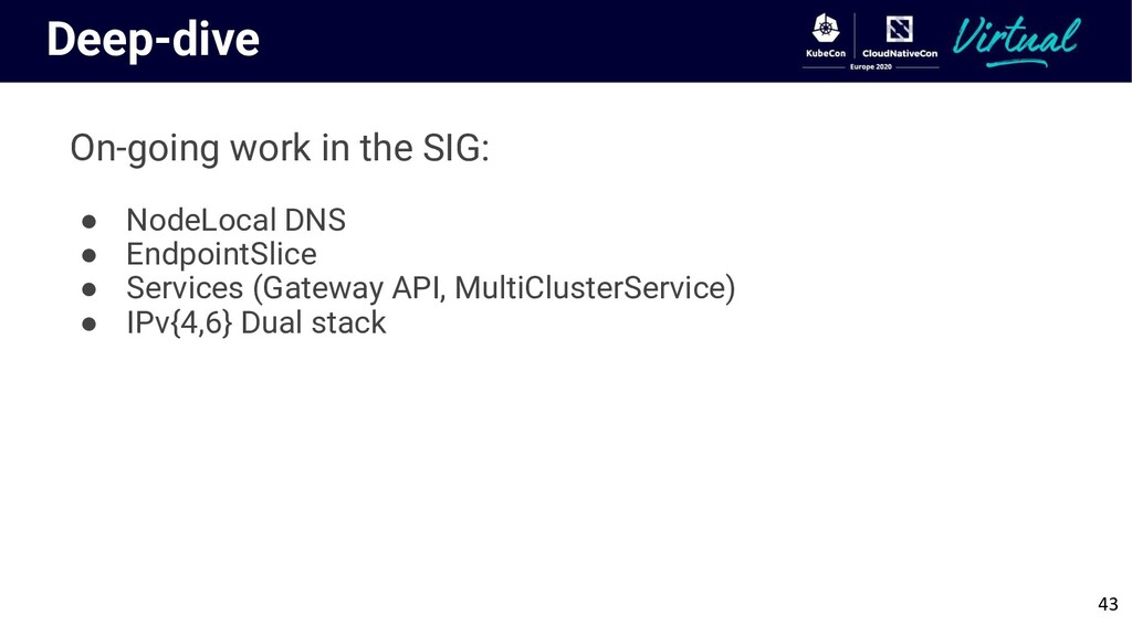 Deep-dive On-going work in the SIG: ● NodeLocal...
