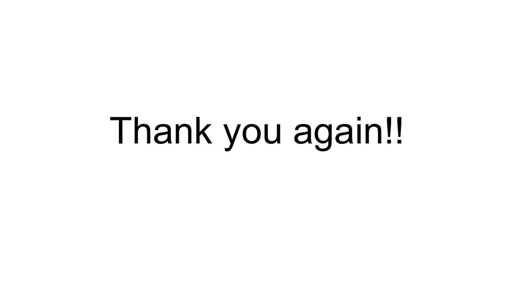 Thank you again!!