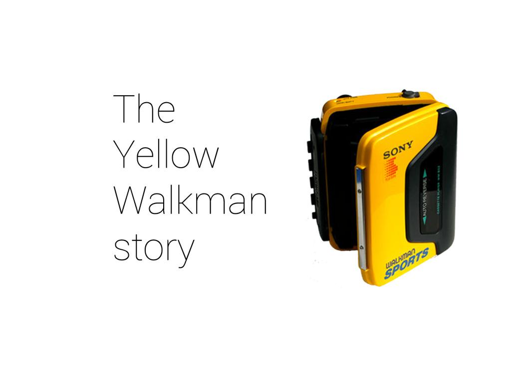 The Yellow Walkman story