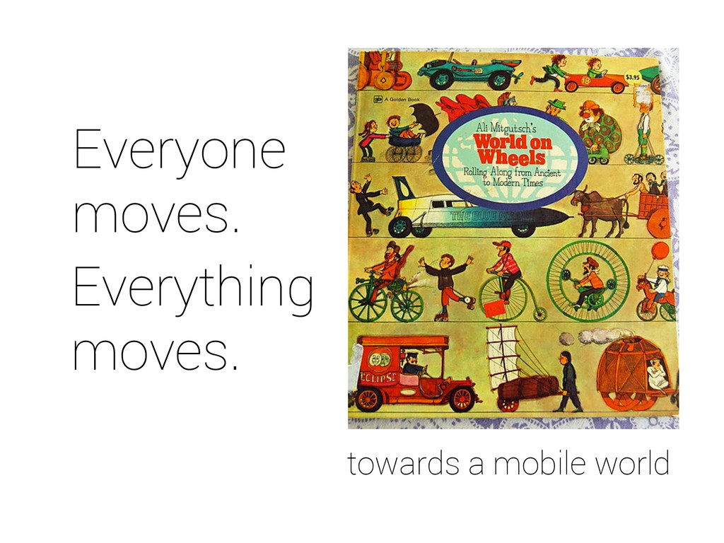 Everyone moves. Everything moves. towards a mob...