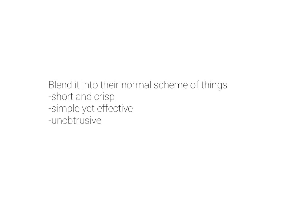 Blend it into their normal scheme of things -sh...