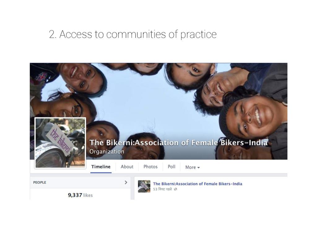 2. Access to communities of practice