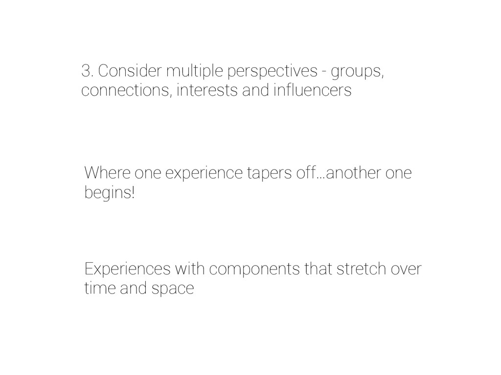 3. Consider multiple perspectives - groups, con...