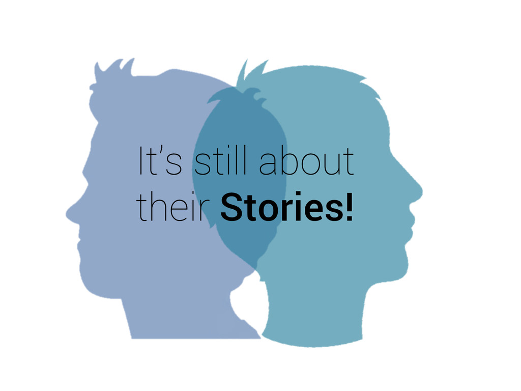 It's still about their Stories!